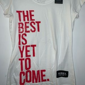 NWT Rebel Couture The Best is Yet to Come T Shirt